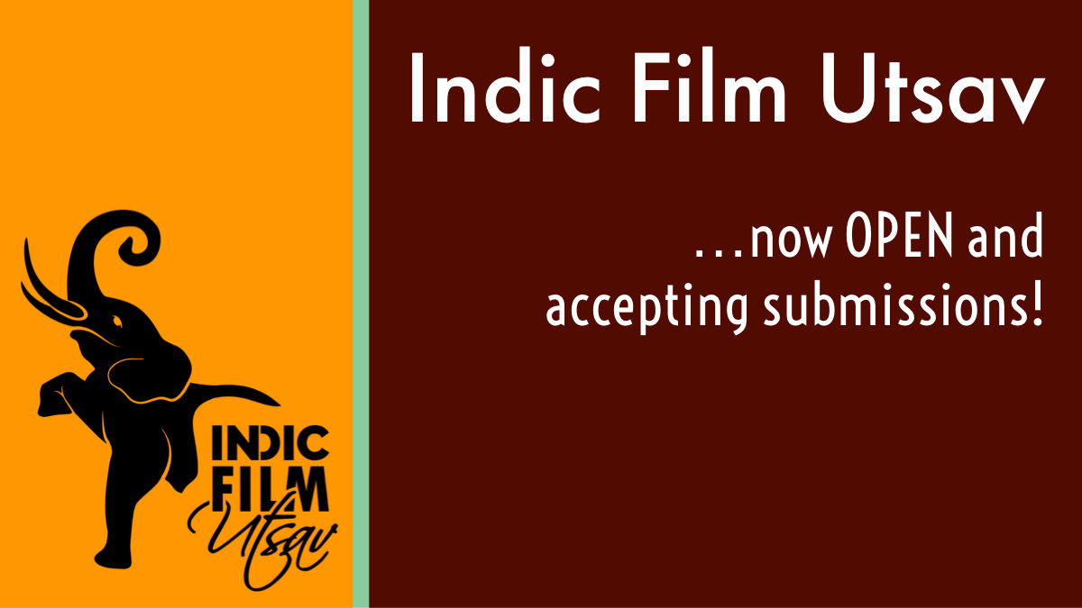 Indic Film Utsav is now OPEN and accepting submissions from filmmakers